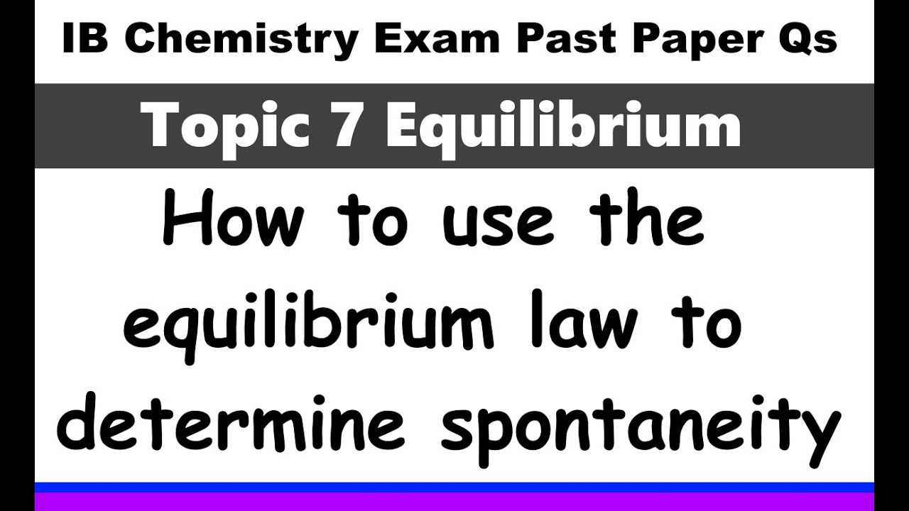 IB Chemistry Topic 7 Equilibrium - MrWeng's IB Chemistry