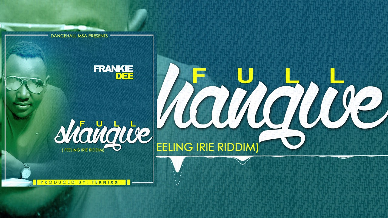 FRANKIE DEE - FULL SHANGWE ( WARM KINGSTON RIDDIM)