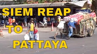 SIEM REAP TO PATTAYA.  Why  bus is better than flying