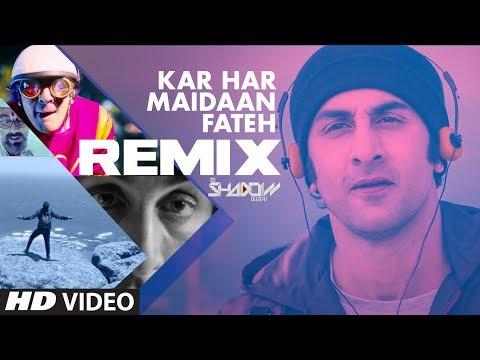 REMIX: KAR HAR MAIDAAN FATEH | Sanju | Ranbir Kapoor | Dj Shadow |Rajkumar Hirani