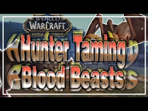 How to Tame: Blood Beasts│Hunter Guide│Battle for Azeroth