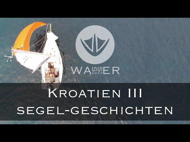 Kroatien III Segel-Geschichten - Mit dem Kleinkreuzer in Kroatien [Wasserwanderer.de]
