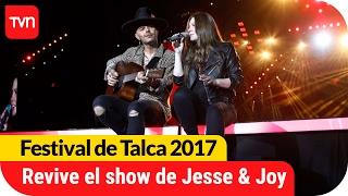 ¡Revive el romántico show de Jesse & Joy! | Festival  de Talca 2017
