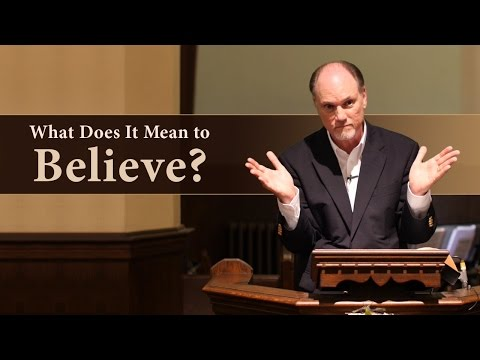 What Does It Mean to Believe? - Michael Durham