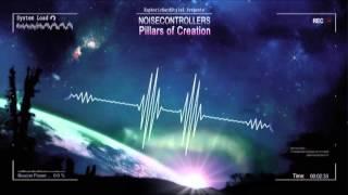 Noisecontrollers - Pillars of Creation [HQ Original]