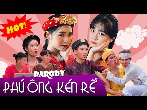 Phú Ông Kén Rể | Hãy Trao Cho Anh Parody