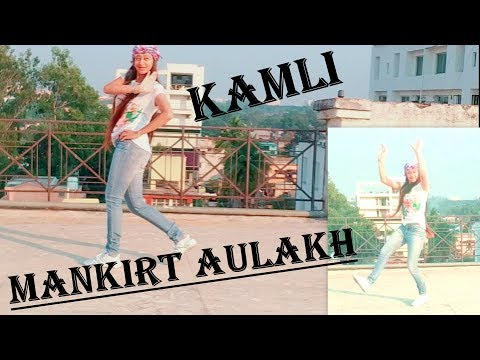 Kamli | Mankirt Aulakh Ft. Roopi Gill | Bhangra | LATEST PUNJABI SONGS 2018 | Dance Cover