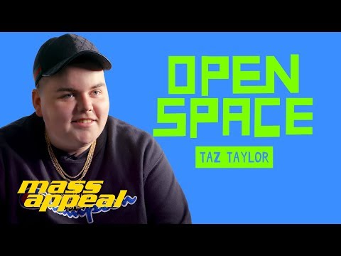 Open Space: Taz Taylor | Mass Appeal
