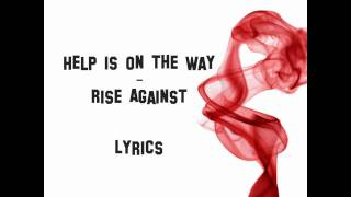 Rise Against - Help is on the Way - Lyrics - HD