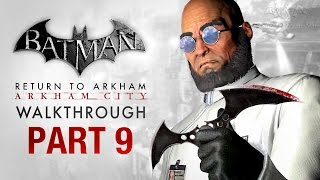Batman: Return to Arkham City Walkthrough - Part 9 - Protocol Ten