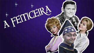 A Feiticeira / Bewitched