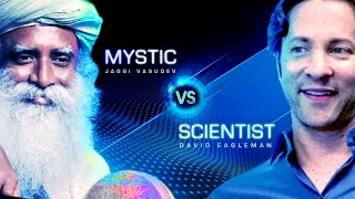 Scientist vs Mystic | A Conversation about Cosmos, Brain and Reality | David Eagleman and Sadhguru
