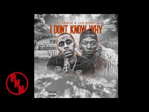 YBS Skola ft Lor Scoota - I Don't Know Why