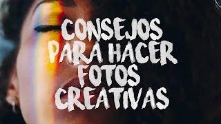 CÓMO HACER BUENAS FOTOS CREATIVAS