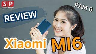 [Review] Xiaomi MI6 โทรศัพท์กล้องคู่ Ram 6 GB ราคาหมื่นกว่าบาท!!