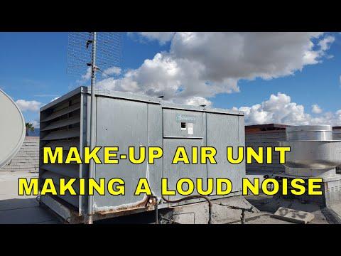 MAKE-UP AIR UNIT MAKING A LOUD NOISE