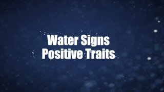 Personality Traits List - Positive Traits Water Signs - Cancer, Scorpio, Pisces