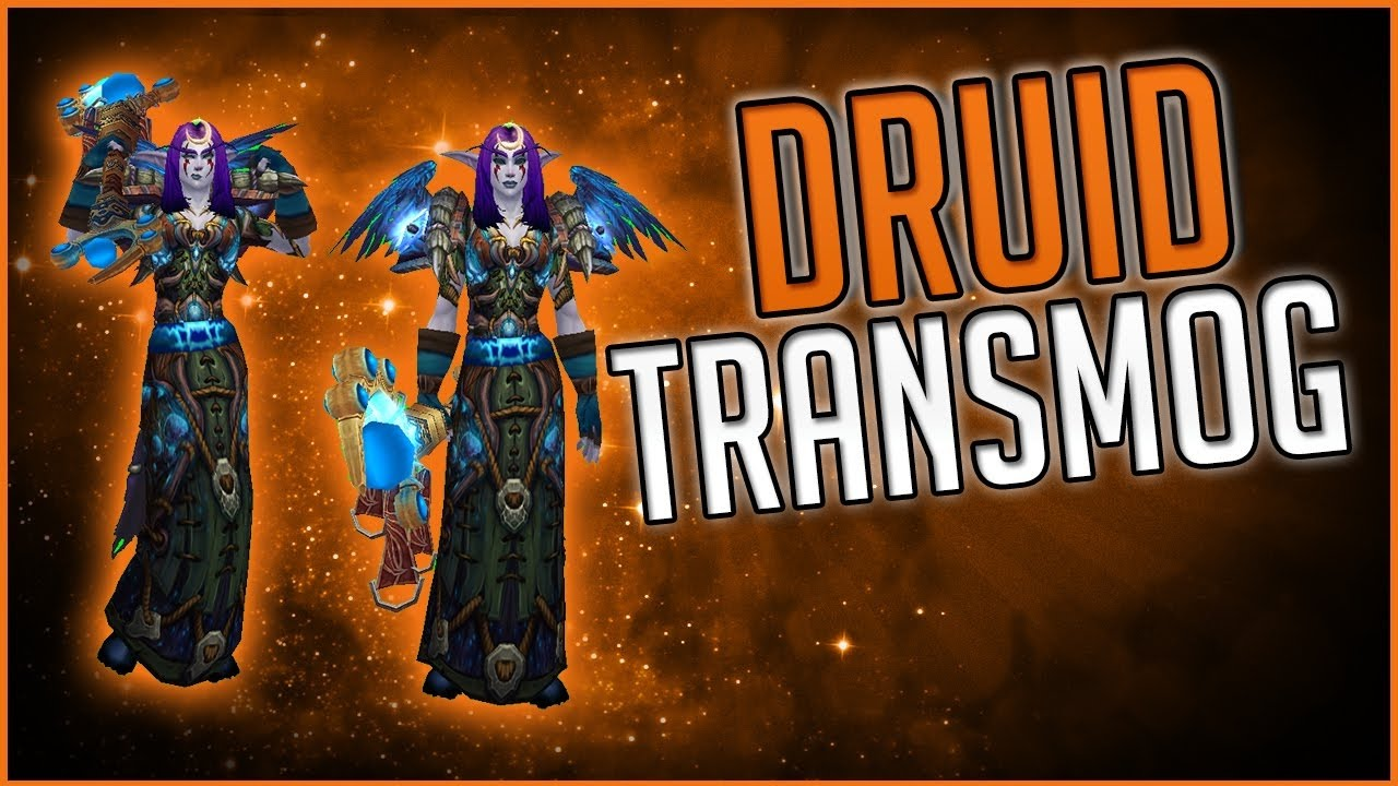 Top 10 Druid Transmog Sets With Location Guide World Of Warcraft