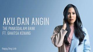 The Panasdalam Bank feat. Ghaitsa Kenang - Aku dan Angin | OST. Dilan 1991 (Lirik)