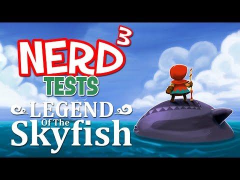 Nerd³ Tests... Legend of the Skyfish - Oldest School