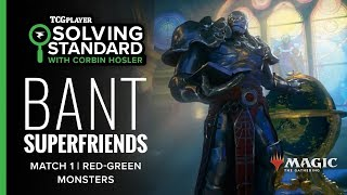 [MTG] Solving Standard - Bant Superfriends | Match 1 VS Red-Green Monsters