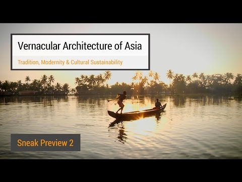 Vernacular Architecture of Asia - Sneak Preview (Week 2)