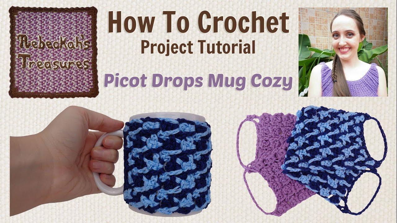 Picot Drops Mug Cozy Crochet Tutorial Youtube