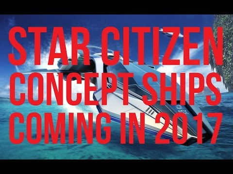 Star Citizen | Concept Ship Expectations 2017