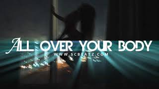 |SOLD| Lloyd / Kehlani / August Alsina Type Slow RnB Beat - All Over Your Body (Prod.ShawtyChris)