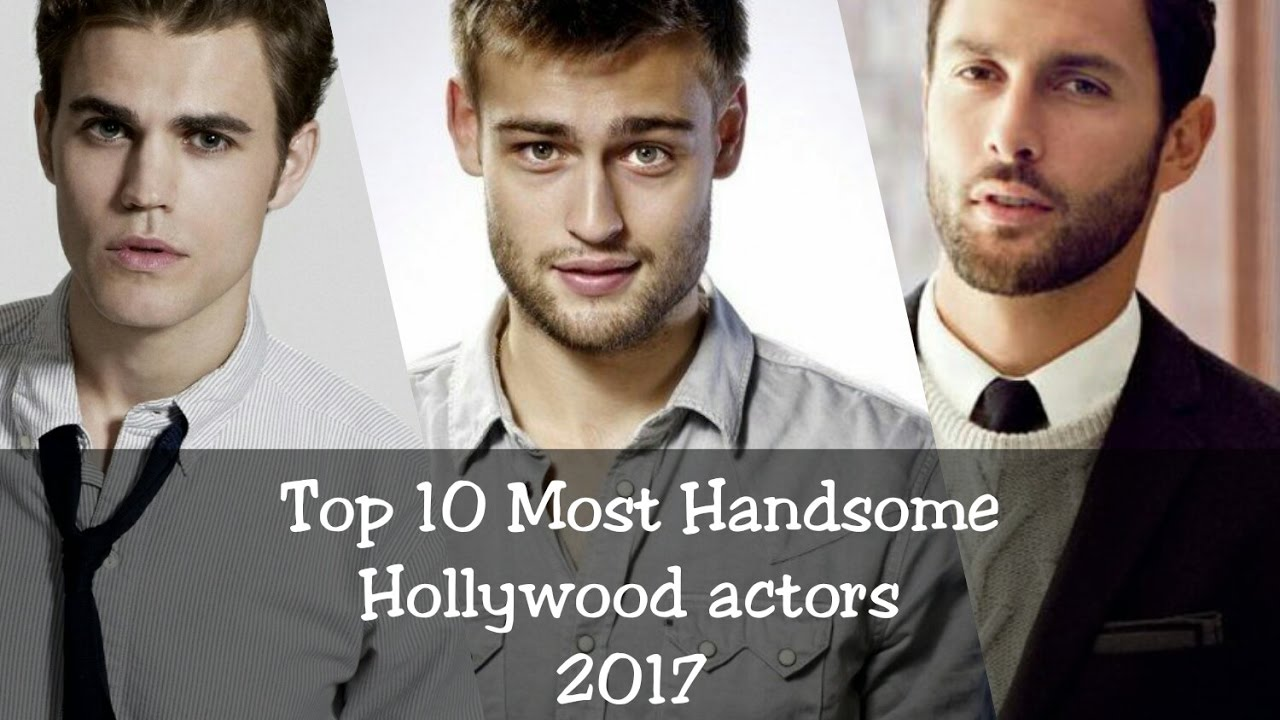 Top 10 Most Handsome Hollywood actors 2017 - YouTube