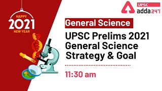 UPSC Prelims 2021 - General Science | Strategy & Goal | General Science | UPSC & State PSC Exams