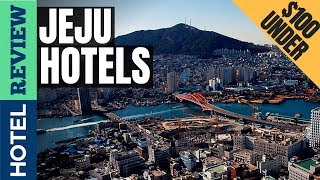 Gambar cover ✅Jeju Hotels: Best Hotels in Jeju (2019)[Under $100]