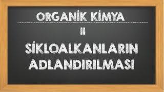 11. Sikloalkanlar ve Adlandırılması Organik Kimya YKS