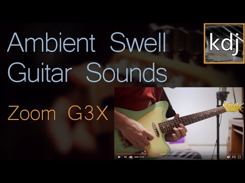 Ambient Swell Guitar Sounds - Zoom G3X