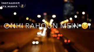 Gambar cover Aana chaho jab tum mere pass mein || New Liyrics Satatus ||