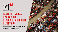 NEWroscience 2013 - Early Life Stress, HPA axis and Recurrent Adulthood Depression. Mário Juruena