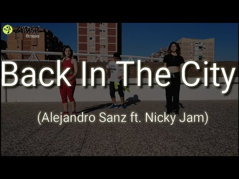 Back In The City - Alejandro Sanz ft. Nicky Jam | Zumba® with JC Rios