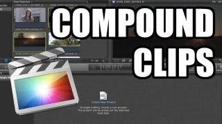 Final Cut Pro X - #20: Compound clips