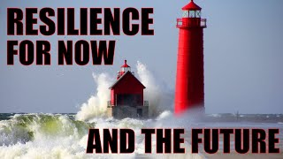 Resilience for Now & Later