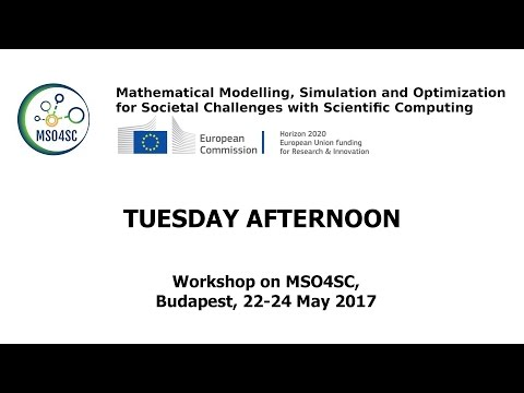 Tuesday afternoon - Workshop on MSO4SC - 22-24 May 2017, Budapest