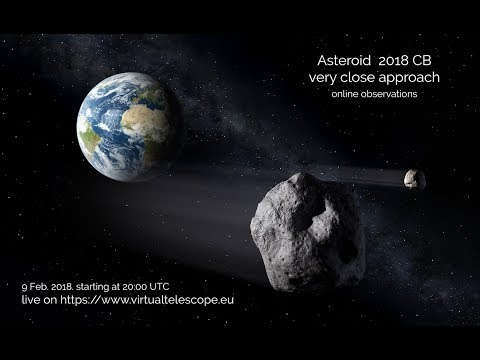 """Near-Earth Asteroid 2018 CB very close encounter"" – 9 Feb. 2018, at 20:00 UT"