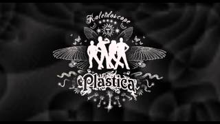 PLASTICA - Kaleidoscope - 13. Hey Now