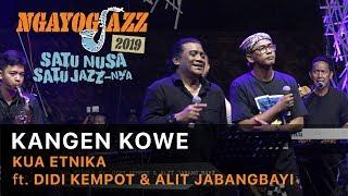 Download KANGEN KOWE - KUA ETNIKA ft. Didi Kempot & Alit Jabangbayi - NGAYOGJAZZ 2019
