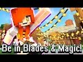 Minecraft Blades and Magic: Be in Videos!! + Important Announcement