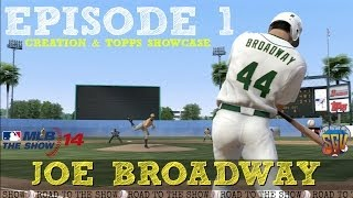 MLB 14 The Show: Joe Broadway Road To The Show - EP1 (Creation & Topps Showcase Game 1)