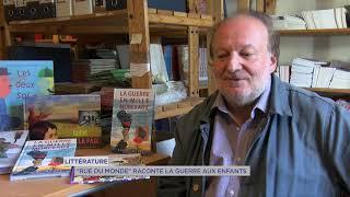 """Littérature : """"Rue du monde"""" raconte la guerre aux enfants"""