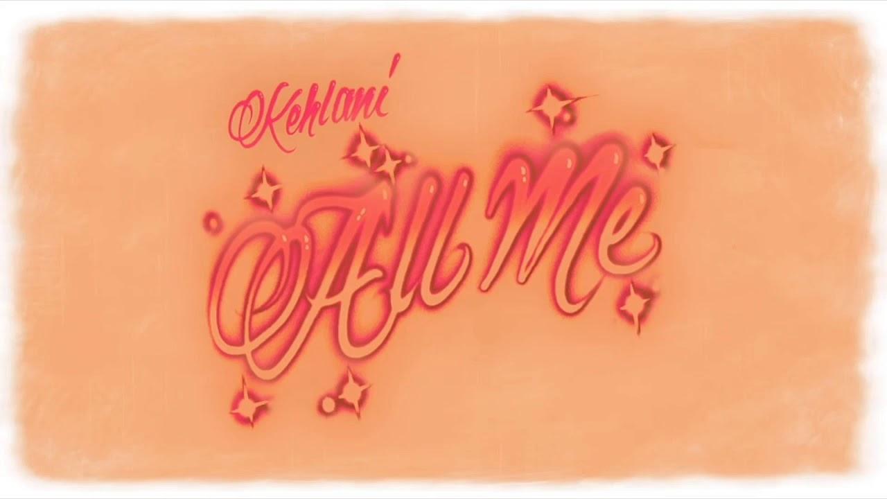 Download Kehlani - All Me (Solo)