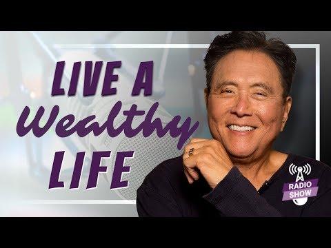 How To Live A Wealthy Life - Robert Kiyosaki & Ryan Holiday [The Rich Dad Radio Show]