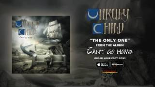 """Unruly Child – """"The Only One"""" (Official Audio)"""