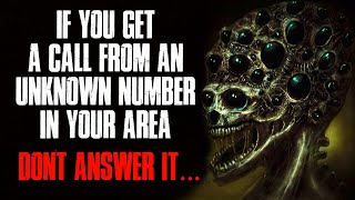 """""""If You Get A Call From An Unknown Number In Your Area, Don't Answer It"""" Creepypasta"""